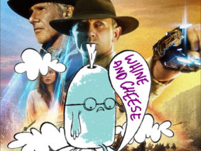 WHINE & CHEESE 33: ZOMBIES, (COWBOYS AND) ALIENS!, ETC. (w/ ANDREW SKYRM)