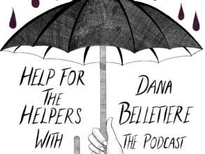 HELP FOR THE HELPERS Episode 4: You're Not Weird (Renee Gage)